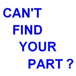 CAN'T FIND YOUR PART ?